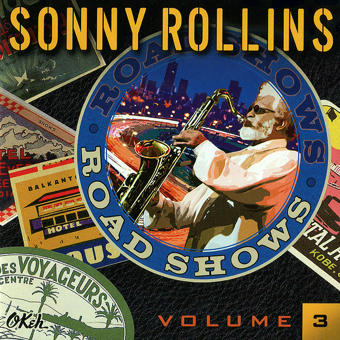 Сонни Роллинз Sonny Rollins. Road Shows, Vol. 3 sonny rollins sonny rollins volume 1 180 gr