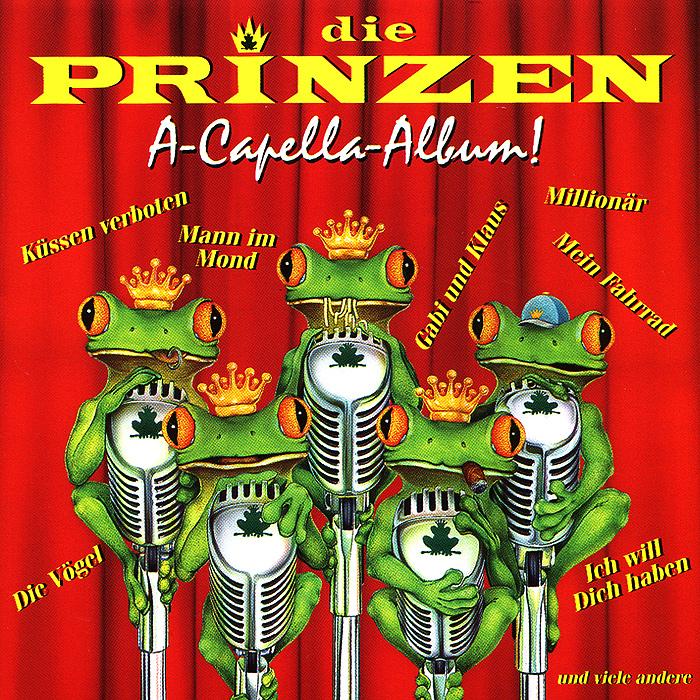 Die Prinzen Die Prinzen. A Capella Album! авторские бусы невада им бирюзы