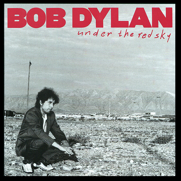 Боб Дилан Bob Dylan. Under The Red Sky боб дилан bob dylan and the band bob dylan the complete album collection vol 1 47 cd