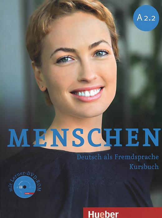 Menschen A2.2: Deutsch als Fremdsprache Kursbuch (+ DVD-ROM) menschen a2 testtrainer mit cd