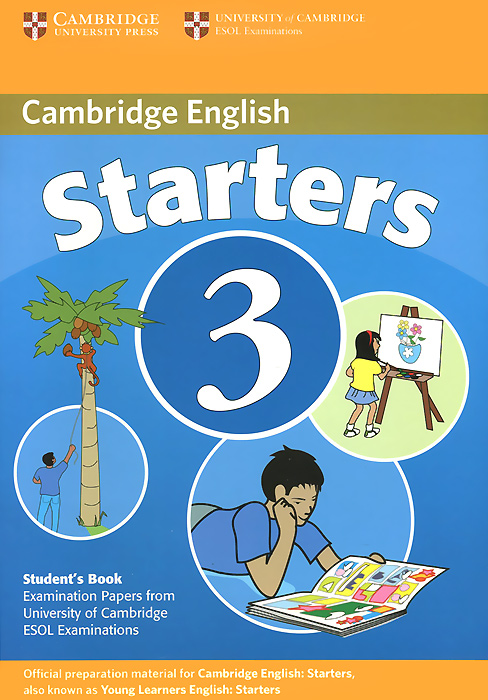 Cambridge Starters 3: Student's Book: Examination Papers from the University of Cambridge ESOL Examinations young learners english practice tests flyers dvd rom