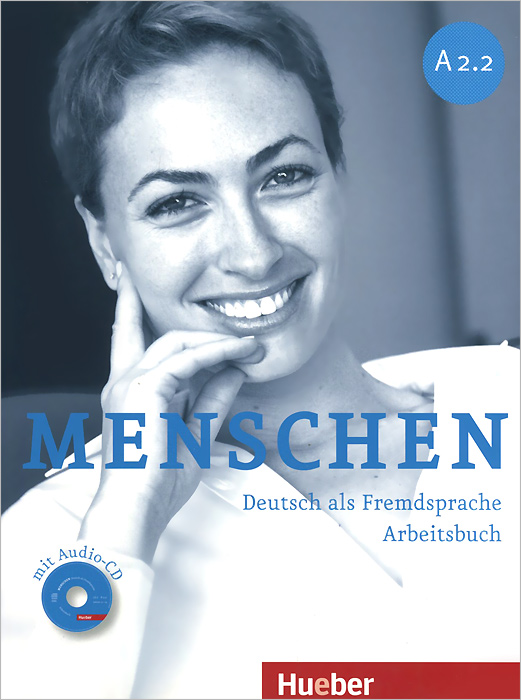 Menschen A2.2: Deutsch als fremdsprache: Arbeitsbuch (+ CD-ROM) aspekte neu arbeitsbuch b1 plus mittelstufe deutsch аудиокнига cd