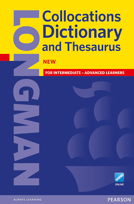 Longman Collocations Dictionary and Thesaurus encarta thesaurus