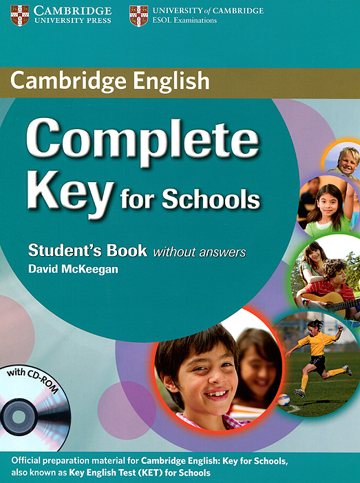Complete Key for Schools: Student's Book without Answers (+ CD-ROM) mckeegan d complete key for schools students book with answers cd rom