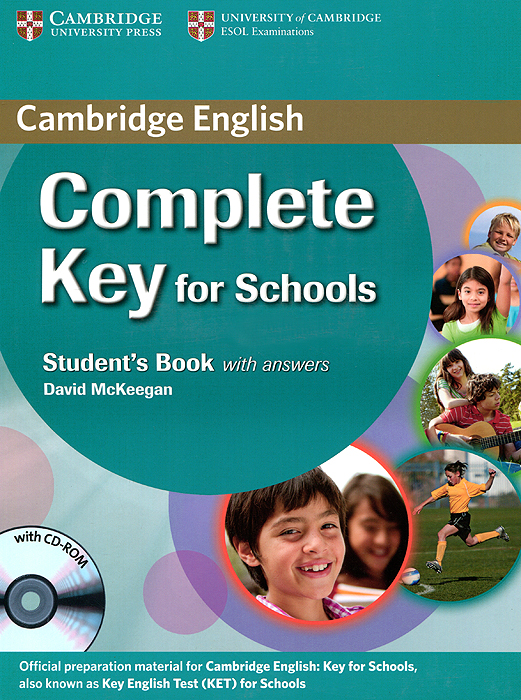 Complete Key for Schools: Student's Book with Answers (+ CD-ROM) mckeegan d complete key for schools students book with answers cd rom