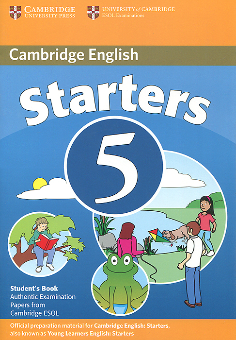 Cambridge Starters 5: Student's Book: Examination Papers from the University of Cambridge ESOL Examinations cambridge young learners english tests flyers 4 student s book