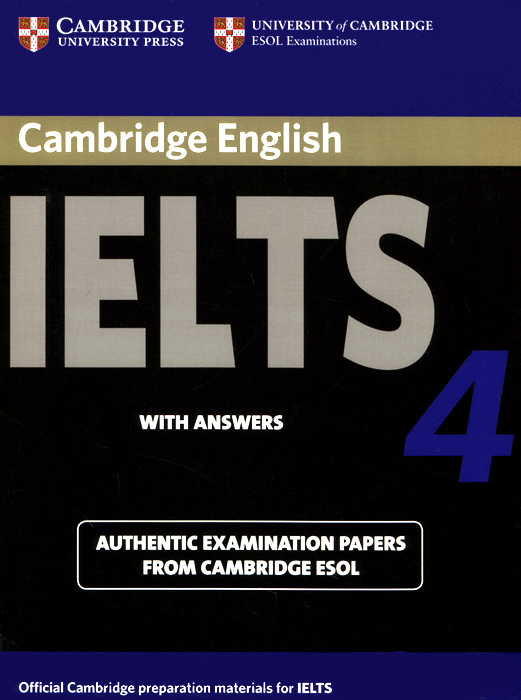 Cambridge IELTS 4: Student's Book with Answers: Examination papers from University of Cambridge ESOL cambridge preliminary english test 6 self study pack student s book with answers and audio cds 2