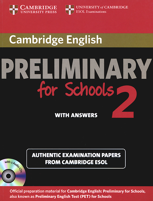 Cambridge English Preliminary for Schools 2: Self-study Pack: Student's Book with Answers (+ 2 CD) cambridge grammar for pet book with answers 2 cd