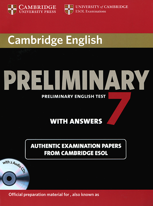 Cambridge English Preliminary 7: Student's Book Pack: Student's Book with Answers (+ 2 CD) cambridge preliminary english test 6 self study pack student s book with answers and audio cds 2
