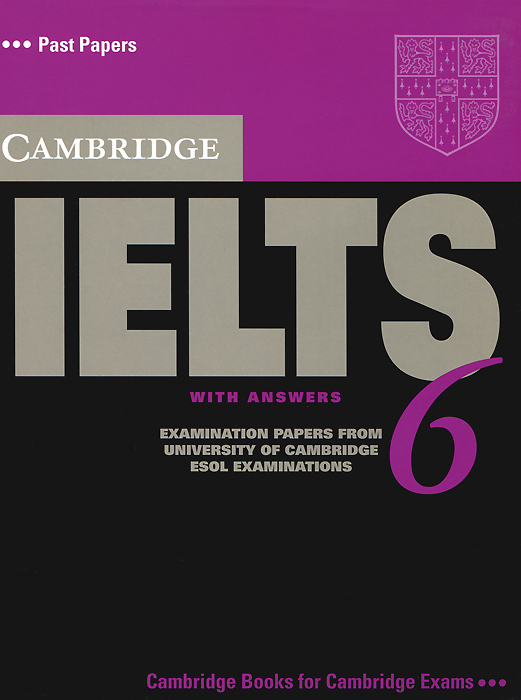 Cambridge IELTS 6: Student's Book with Answers: Examination Papers from University of Cambridge ESOL Examinations сумка the cambridge satchel
