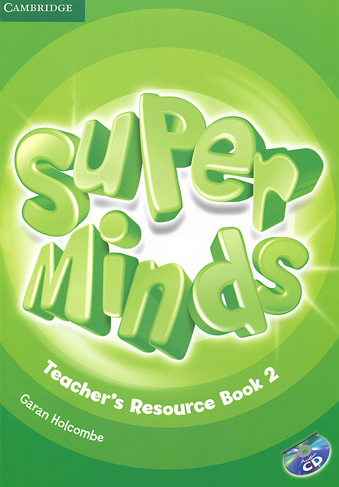 Super Minds 2: Teacher's Resource Book (+ CD-ROM) simple minds simple minds sparkle in the rain 4 cd dvd