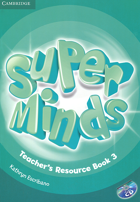 Super Minds 3: Teacher's Resource Book (+ CD-ROM) simple minds simple minds sparkle in the rain 4 cd dvd