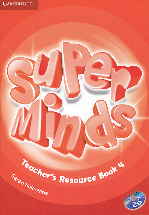Super Minds 4: Teacher's Resource Book (+ CD-ROM) touchstone teacher s edition 4 with audio cd