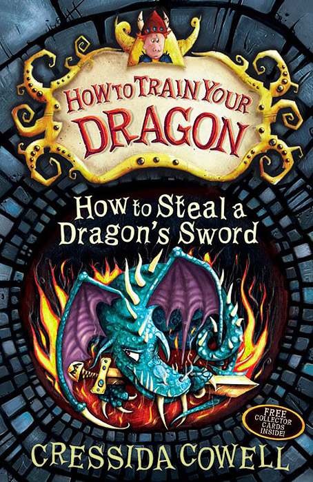 How to Steal a Dragon's Sword (+ Free Collector Cards Inside) stephen brown free gift inside forget the customer develop marketease