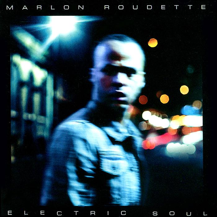 Marlon Roudette. Electric Soul