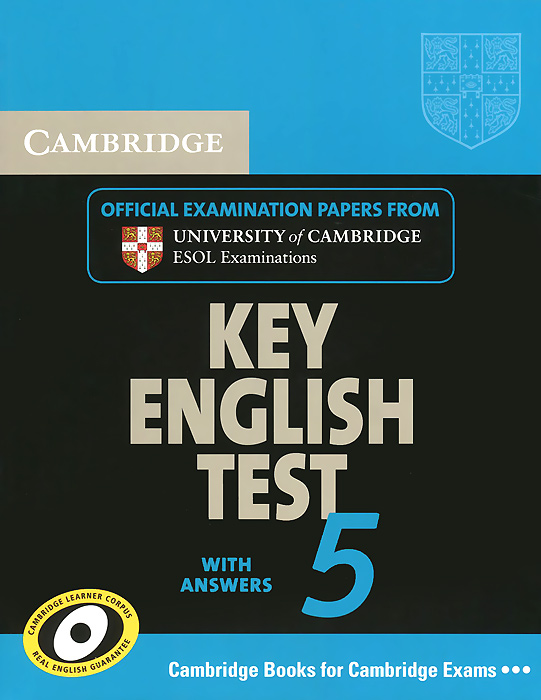 Cambridge Key English Test 5 Student's Book with answers: Official Examination Papers from University of Cambridge ESOL Examinations cambridge preliminary english test 4 teacher s book examination papers from the university of cambridge esol examinations