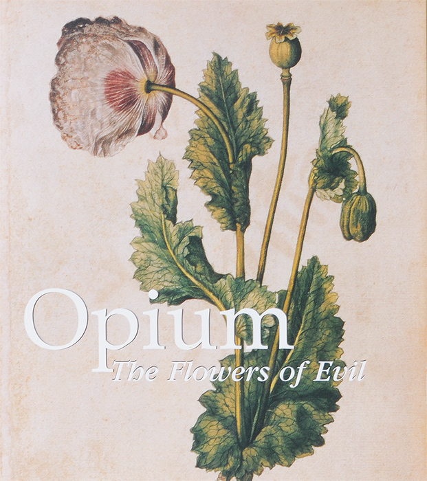 Opium. The Flowers of Evil donald wigal opium the flowers of evil