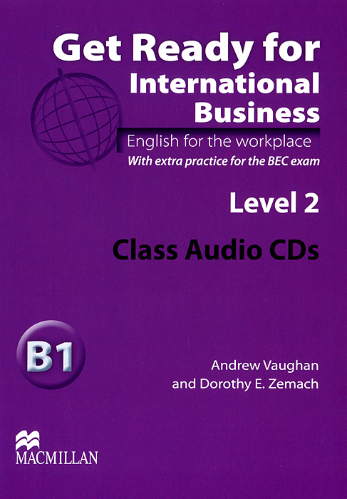 Get Ready for International Business B1: Level 2 (аудиокурс на 2 CD) the business pre intermediate level a2 to b1 аудиокурс на 2 cd