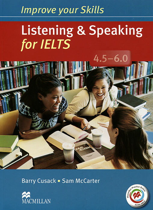 Listening & Speaking for IELTS 4.5-6.0: Student's Book (+ 2 CD-ROM) listening