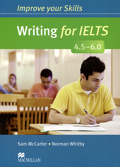 Writing for IELTS 4.5-6.0: Student's Book
