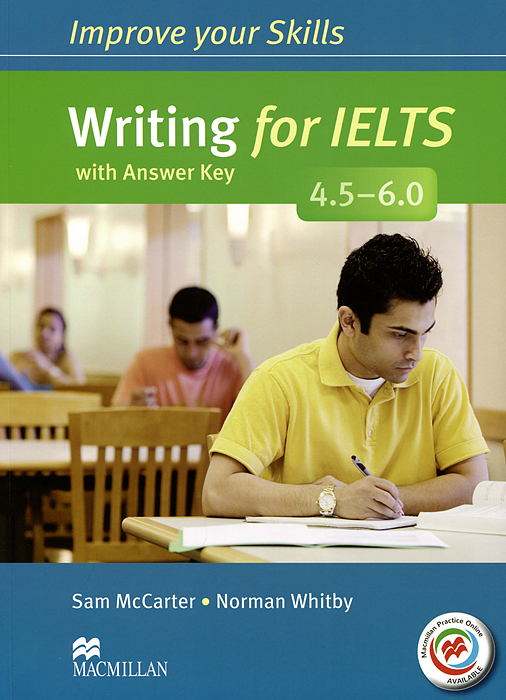 Writing for IELTS 4.5-6.0: Student's Book with Answer Key clutterbuck m gould p focusing on ielts general training practice tests with answer key 3cd