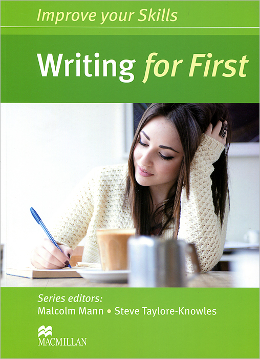 Writing for First: Student's Book reese t moore f skills first the castle by the lake level 2 teacher s book