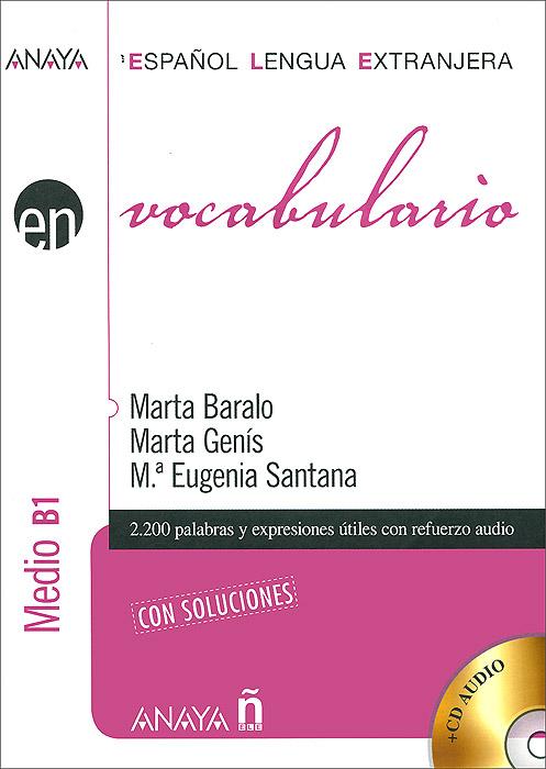 Vocabulario: Medio B1 (+ 2 CD-ROM) prieto r gramatica practica b1 teoria y ejercicios de gramatica espanola