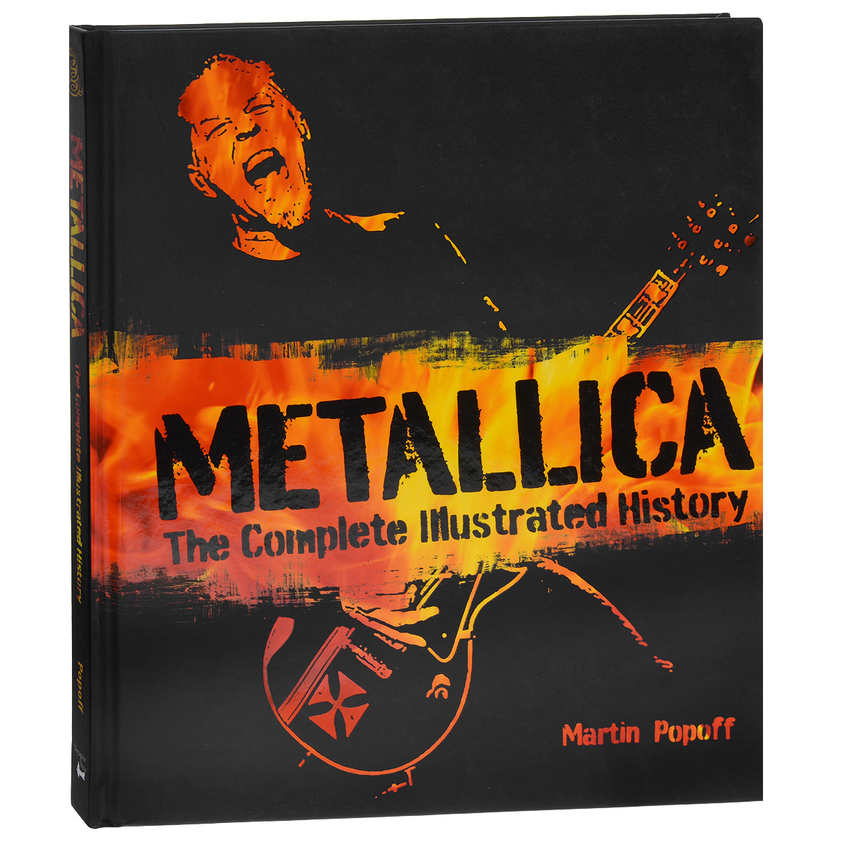 Metallica: The Complete Illustrated History the complete history of middle earth
