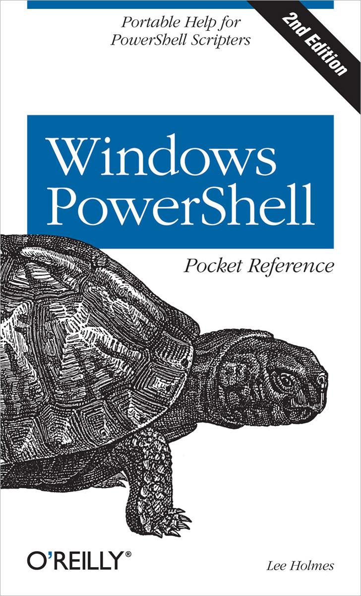 Windows PowerShell Pocket Reference tome tanasovski windows powershell 2 0 bible