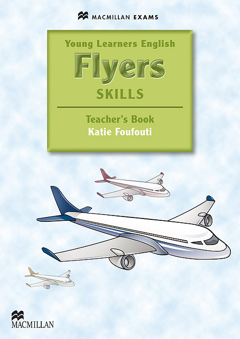 Flyers Skills: Teacher's Book gray e practice tests for the prelliminary english test teacher s book