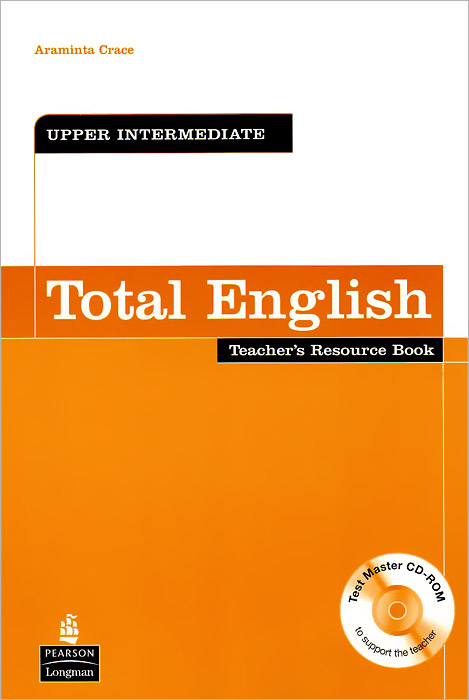 Total English: Upper-Intermediate: Teacher's Resource Book (+ CD-ROM) new english file upper intermediate students book six level general english course for adults