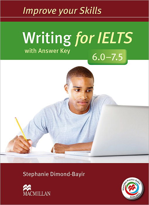 Writing for IELTS 6.0-7.5: Student's Book with Answer Key (+ MPO Pack) clutterbuck m gould p focusing on ielts general training practice tests with answer key 3cd