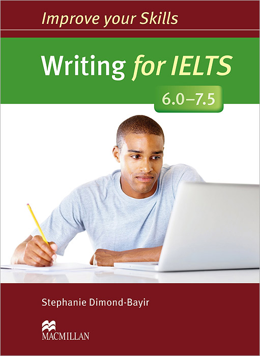 Writing for IELTS 6.0-7.5: Student's Book without Key