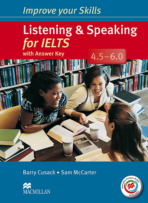 Фото - Listening & Speaking for IELTS 4.5-6.0: Student's Book with Answer Key (+ MPO Pack + 2 CD-ROM) hae soo kwak nano and microencapsulation for foods