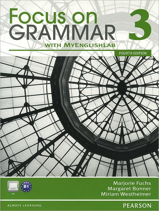 Focus on Grammar 3 with MyEnglishLab a new slant on the philosophy of language