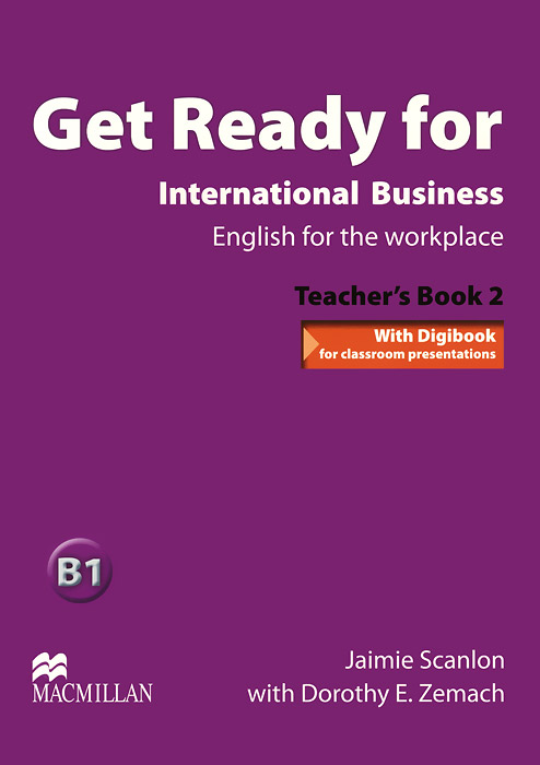 Get Ready for International Business: B1: Teacher's Book 2 (+ CD) get ready for business preparing for work student book 2