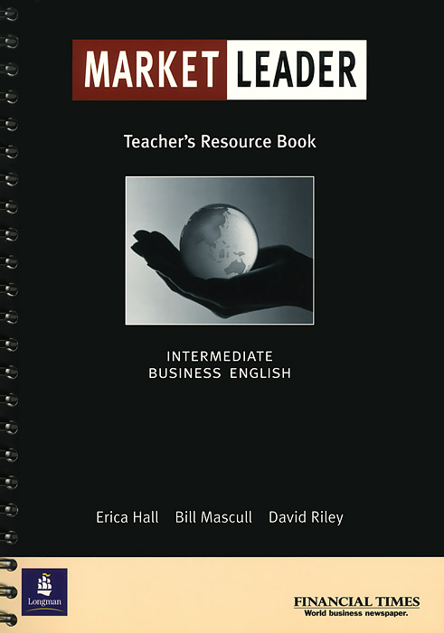 Market Leader: Intrermediate Business English: Teacher's Resource Book brook hart g clark d business benchmark 2nd edition upper intermediate bulats and business vantage teacher s resource book