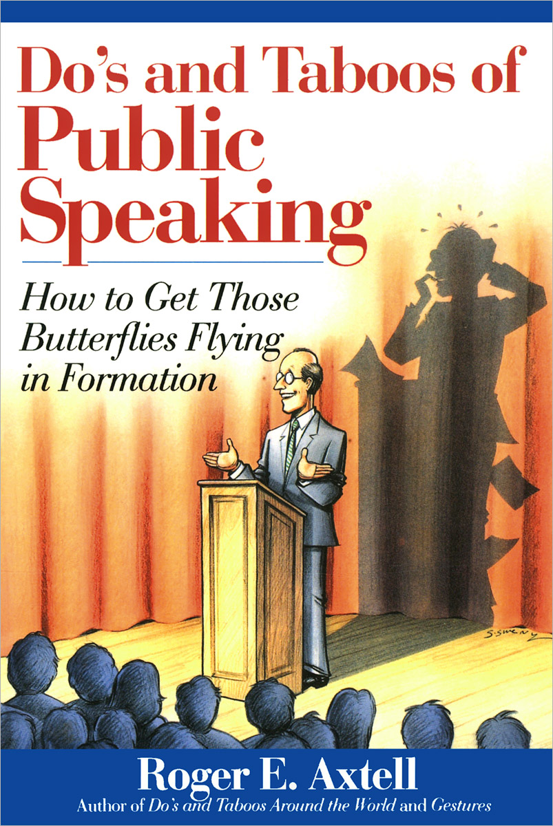 Do's and Taboos of Public Speaking: How to Get Those Butterflies Flying in Formation t walker j how to give a pretty good presentation a speaking survival guide for the rest of us