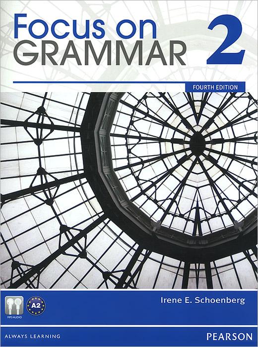 Focus on Grammar 2: An Integrated Skills Approach (+ CD-ROM) focus on grammar 4 an integrated skills approach cd rom