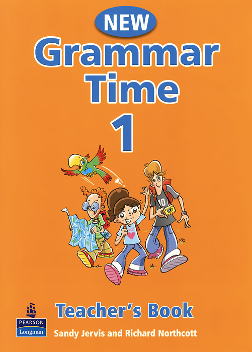 New Grammar Time 1: Teacher's Book szlachta e super grammar practice book level 1 книга на английском языке