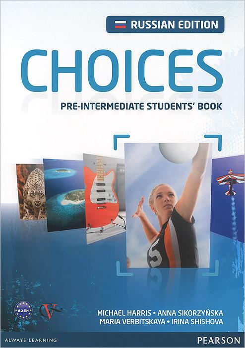 Choices: Pre-Intermidiate: Student's Book + Access Code choices upper intermediate учебное пособие access code