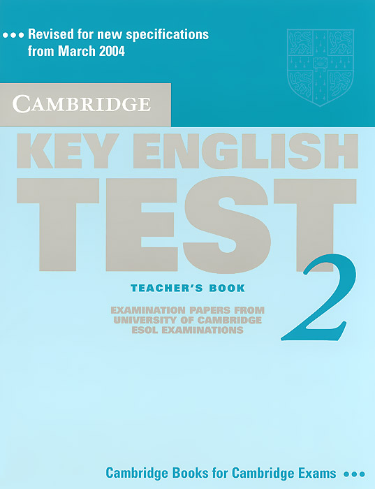Cambridge Key English Test 2: Teacher's Book cambridge preliminary english test 4 teacher s book examination papers from the university of cambridge esol examinations
