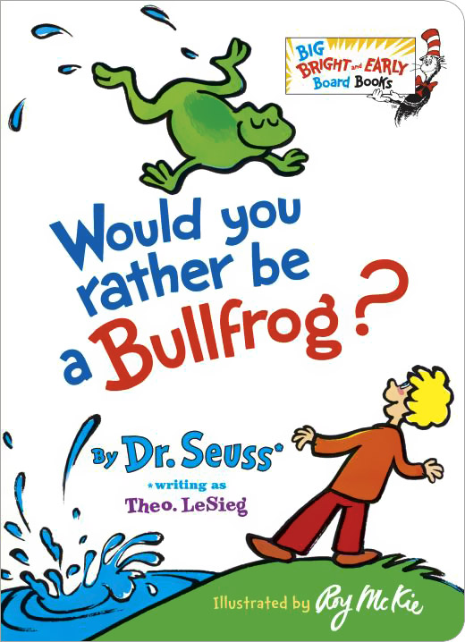 Would You Rather Be a Bullfrog? how to be a young writer