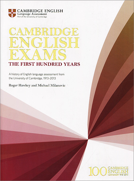 Cambridge English Exams: The First Hundred Years: A History of English Language Assessment from the University of Cambridge, 1913-2013 garcia marquez g one hundred years of solitude