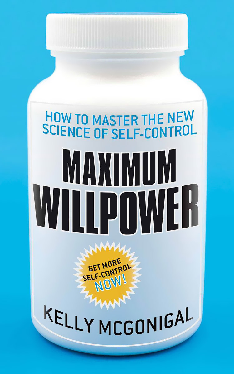 Maximum Willpower: How to Master the New Science of Self-Control find your why