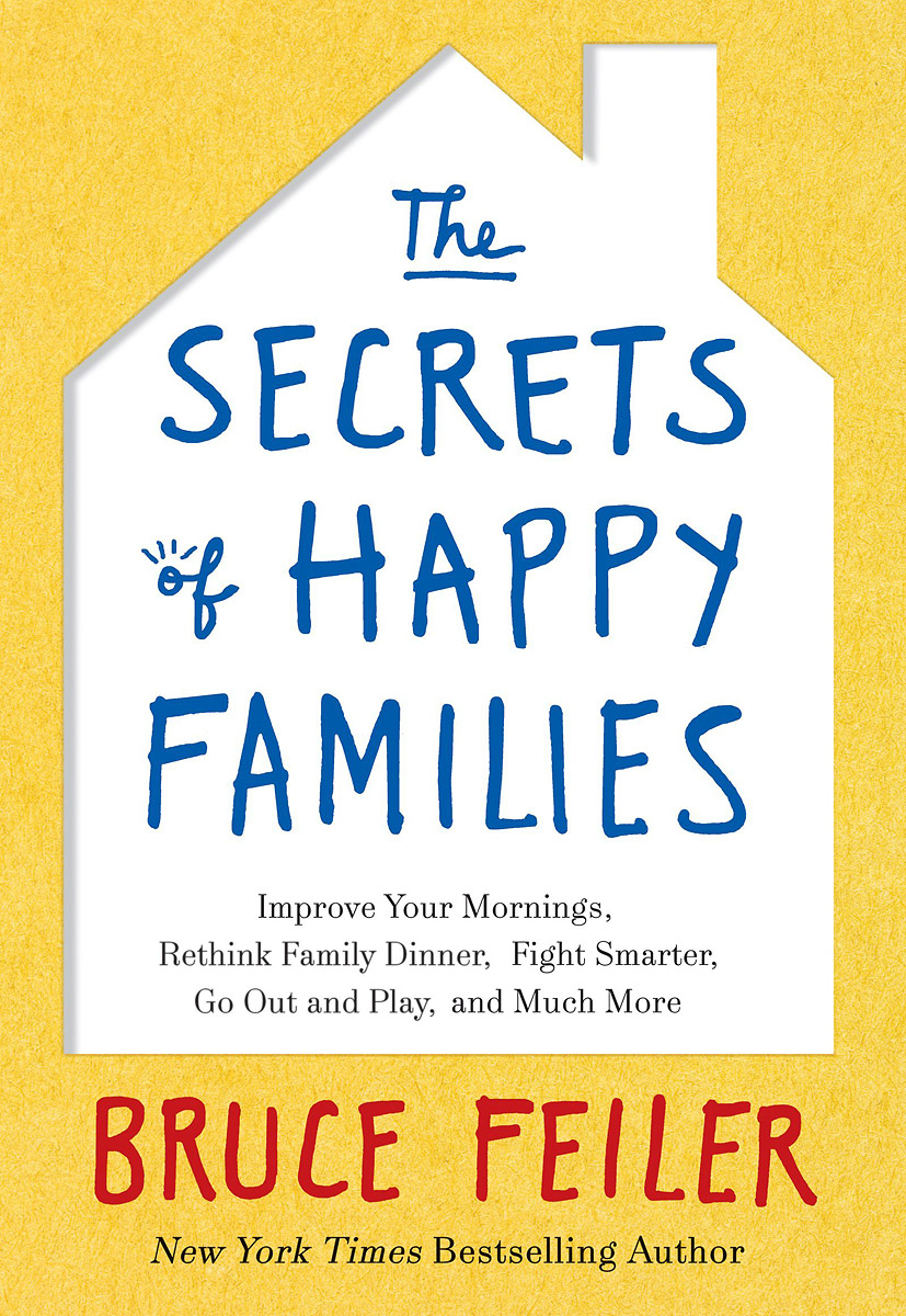 The Secrets of Happy Families: Improve Your Mornings, Rethink Family Dinner, Fight Smarter, Go Out and Play, and Much More edge c how to write your best story ever top tips and trade secrets from the experts