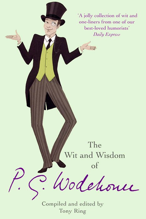 The Wit & Wisdom of P. G. Wodehouse wodehouse p g tales of st austin s