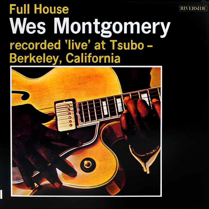 Уэс Монтгомери Wes Montgomery. Full House (LP) full house