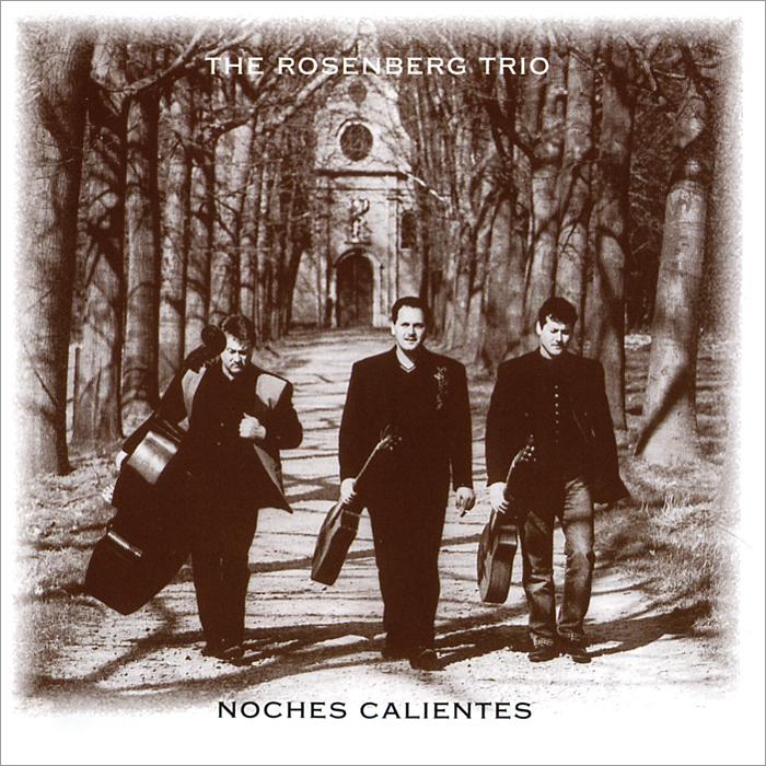 The Rosenberg Trio The Rosenberg Trio. Noches Calientes rosenberg r 519