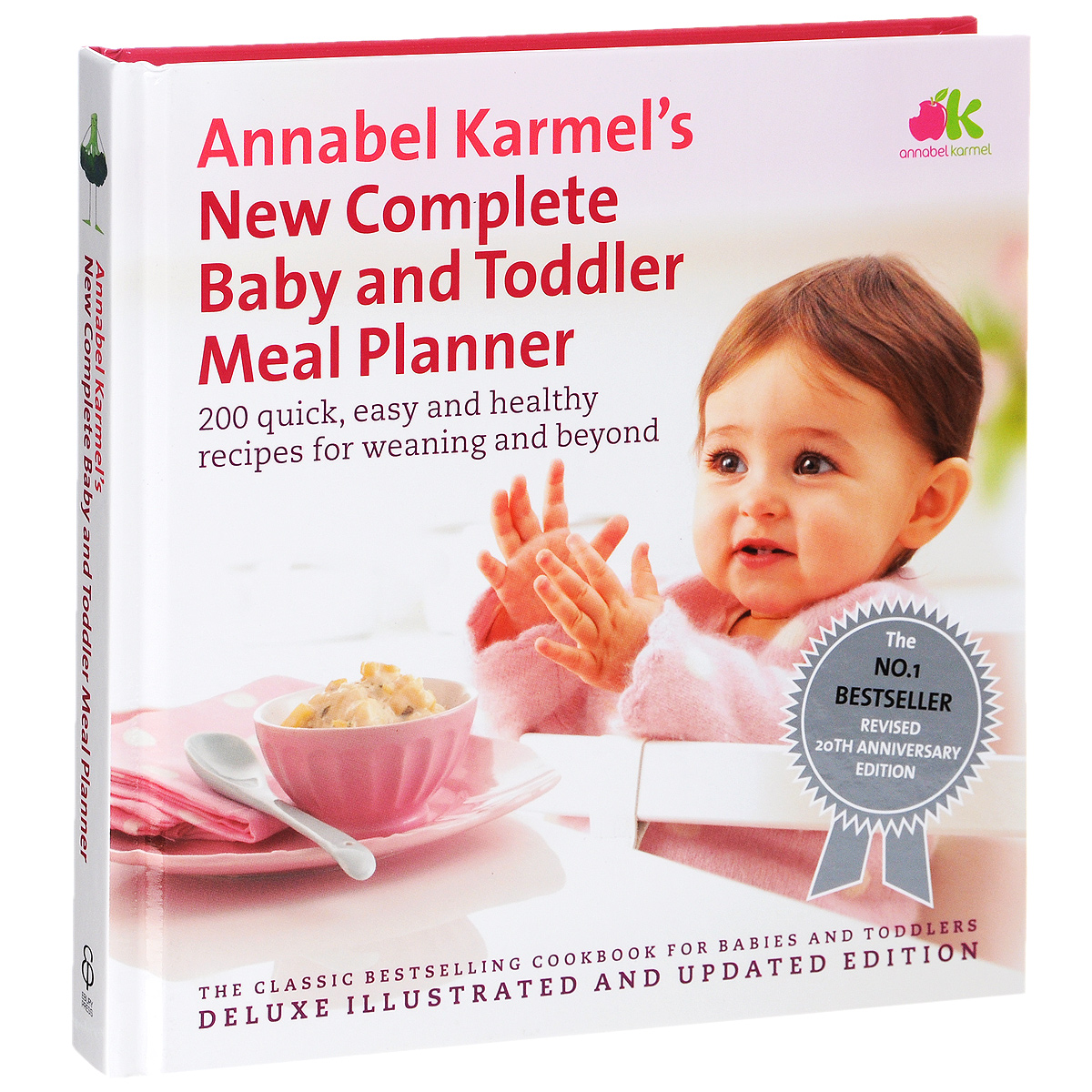 Annabel Karmel's New Complete Baby and Toddler Meal Planner: 200 Quick, Easy, and Healthy Recipes for Weaning and Beyond